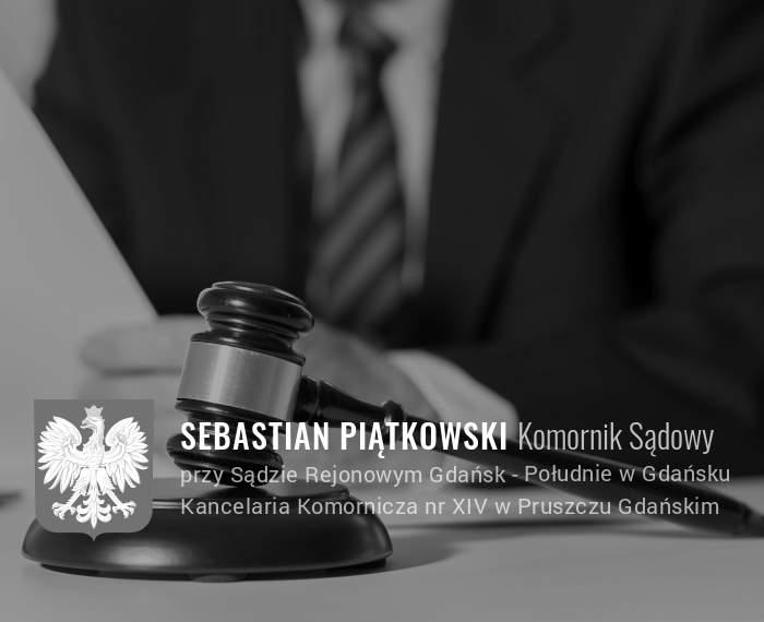 Sebastian Piątkowski Komornik Pruszcz Gdański